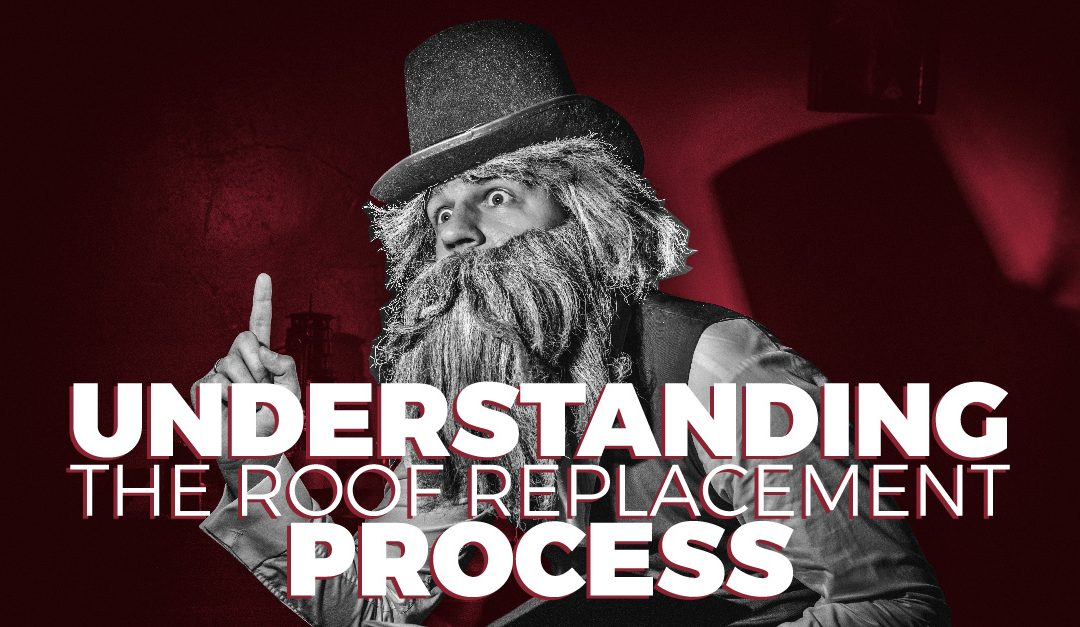 Understanding The Roof Replacement Process