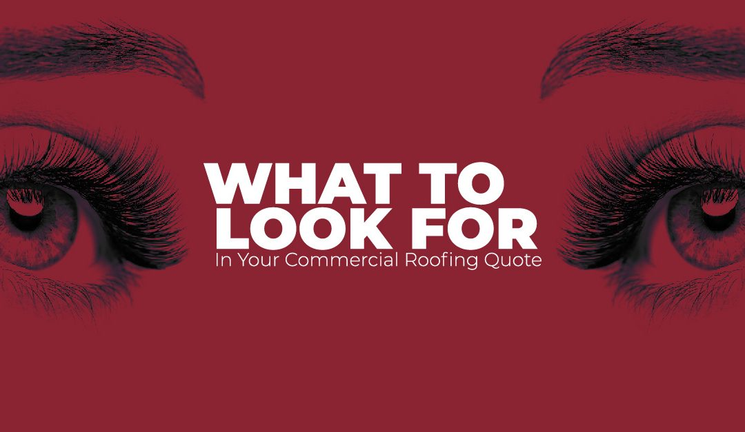 What to Look For In Your Commercial Roofing Quote
