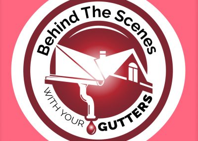 Behind The Scenes With Your Gutters