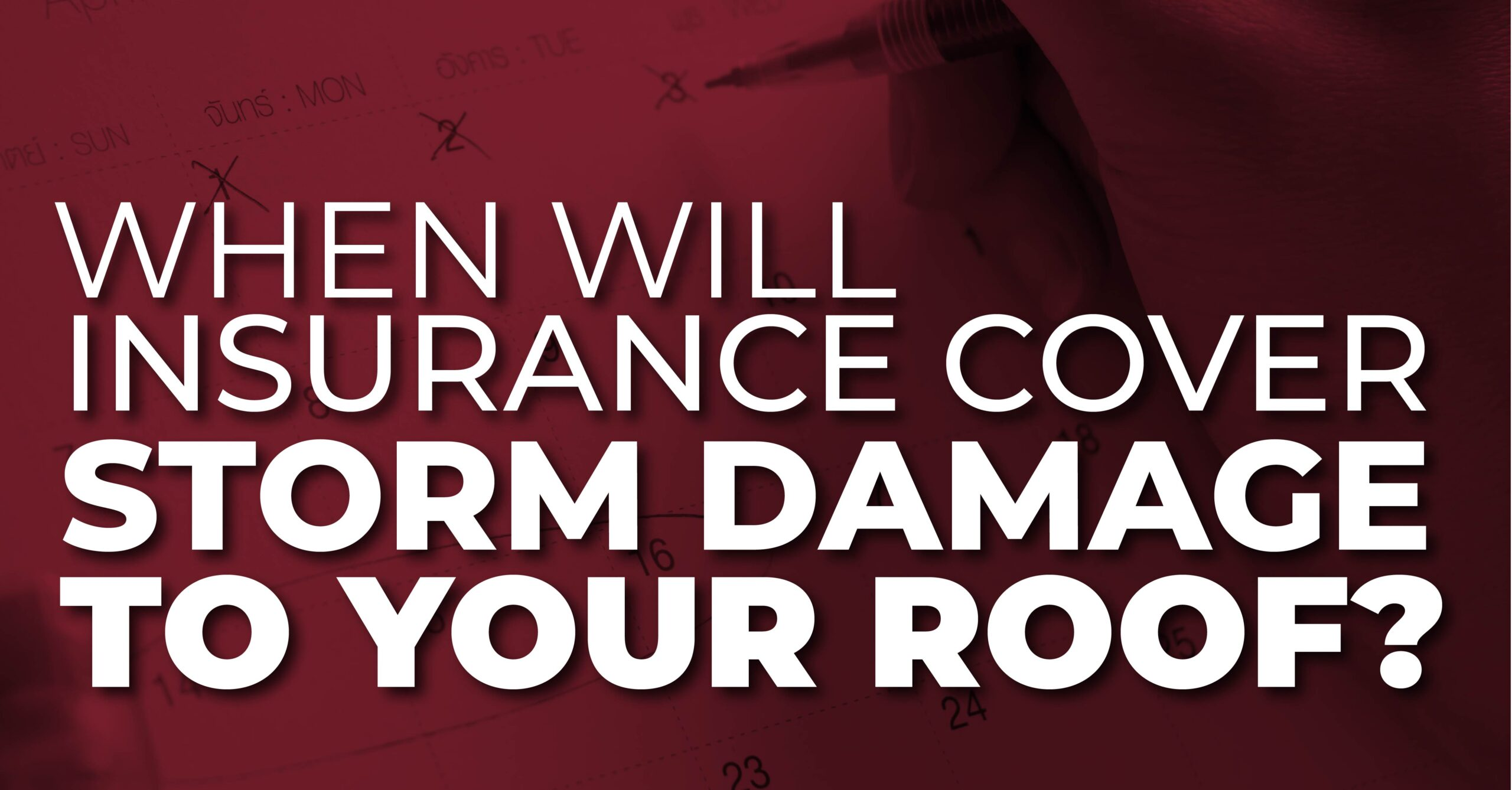 When Will Insurance Cover Storm Damage To Your Roof?