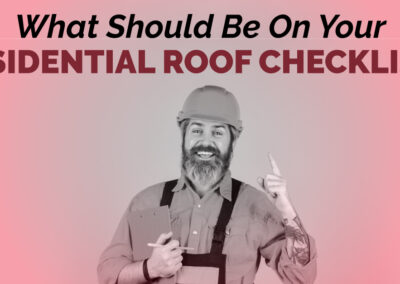 What Should Be On Your Residential Roof Checklist?