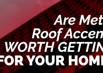 Are Metal Roof Accents Worth Getting For Your Home?